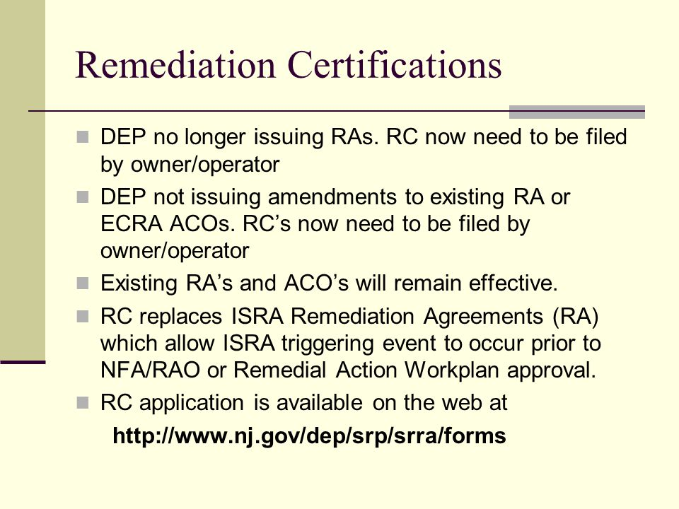 Remediation Certifications DEP no longer issuing RAs.