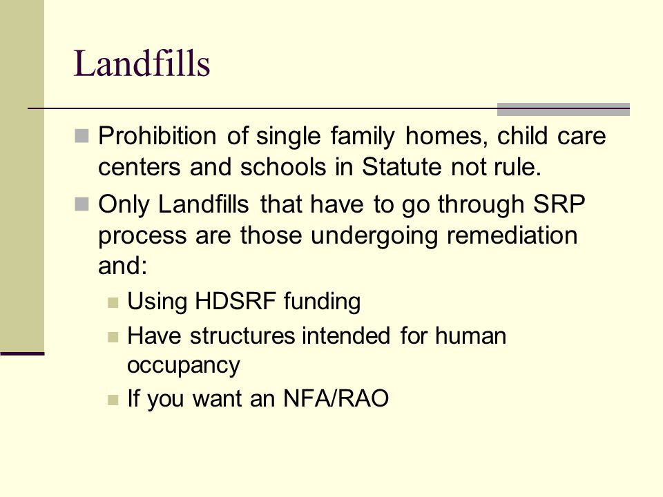 Landfills Prohibition of single family homes, child care centers and schools in Statute not rule.