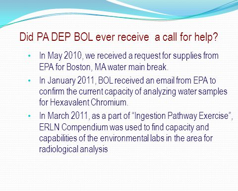 Did PA DEP BOL ever receive a call for help.