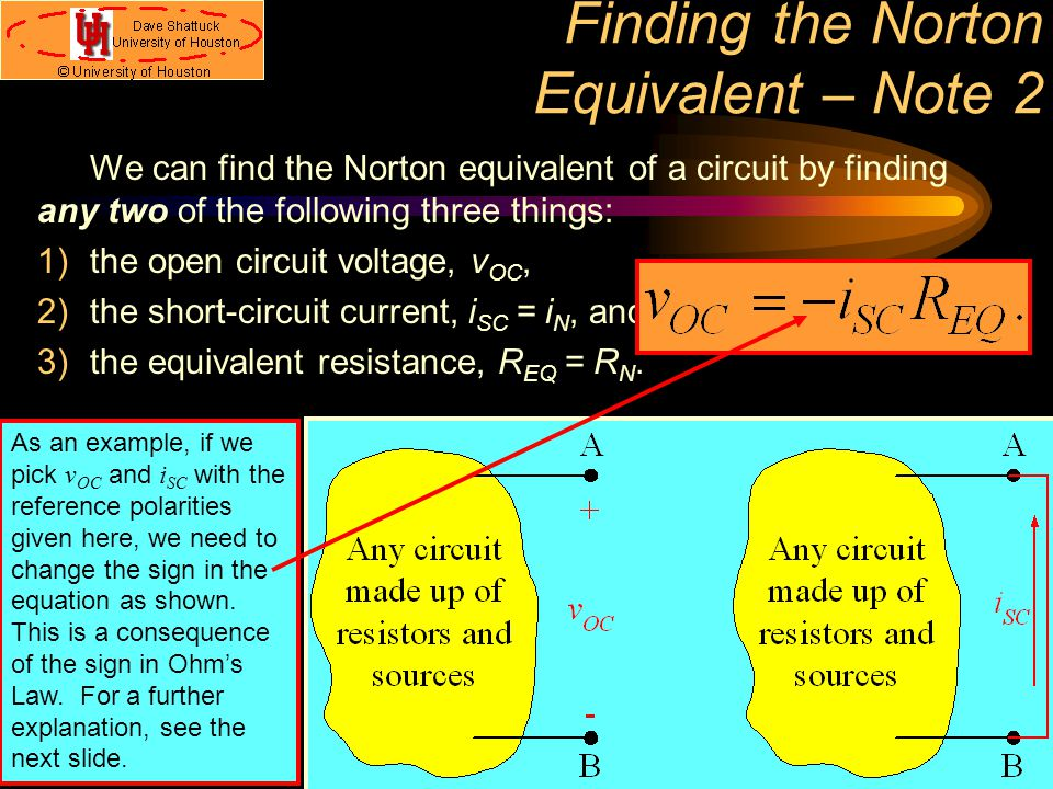 Finding the Norton Equivalent – Note 2 We can find the Norton equivalent of a circuit by finding any two of the following three things: 1)the open cir