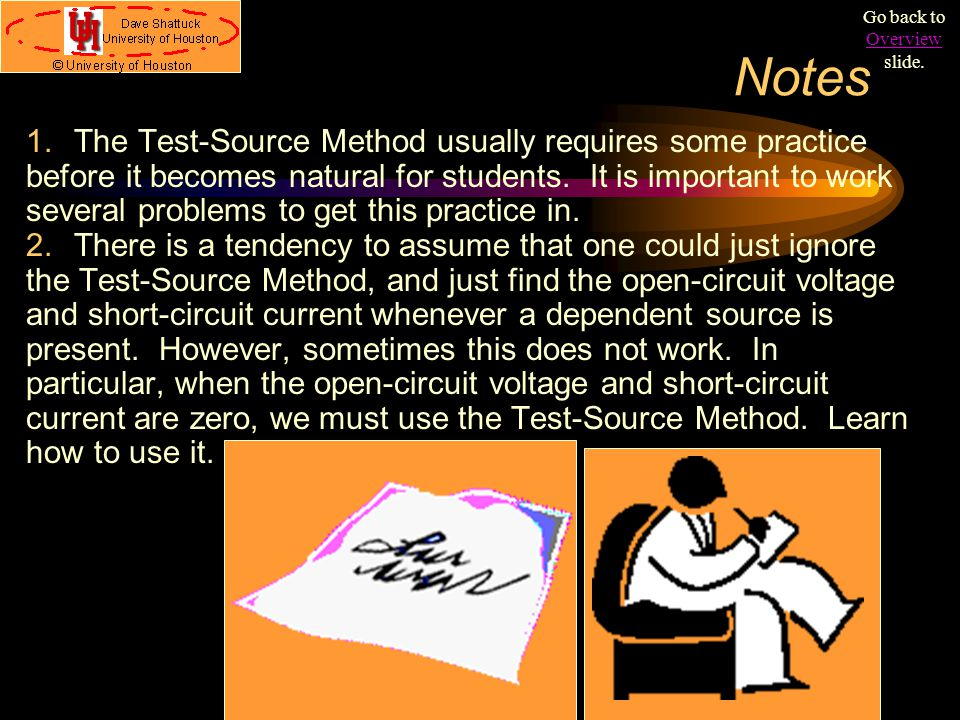 Notes 1.The Test-Source Method usually requires some practice before it becomes natural for students. It is important to work several problems to get