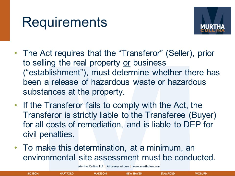 "Requirements The Act requires that the ""Transferor"" (Seller), prior to selling the real property or business (""establishment""), must determine whether"