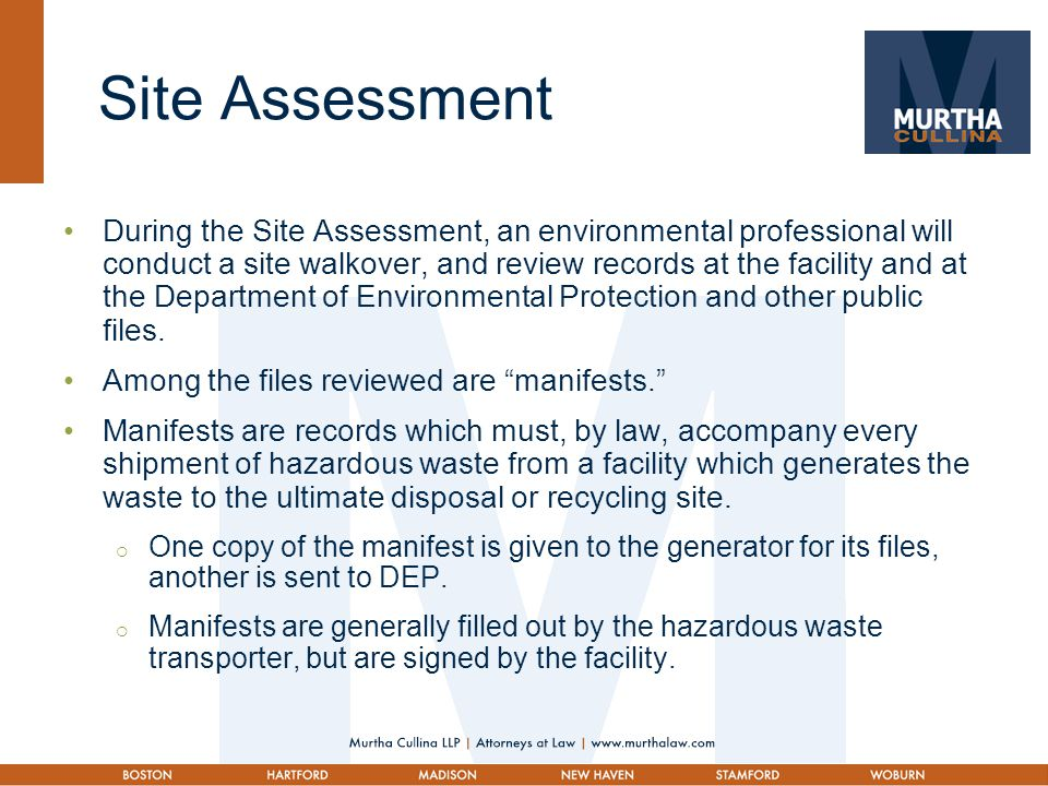 Site Assessment Report The Site Assessment will document the manifests found at the facility and at DEP, as well as any spills or releases of record and any areas of concern noted during the site walkover (staining, waste piles, etc.).