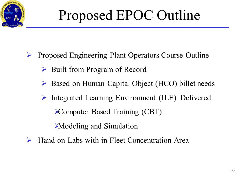 10 Proposed EPOC Outline  Proposed Engineering Plant Operators Course Outline  Built from Program of Record  Based on Human Capital Object (HCO) bi
