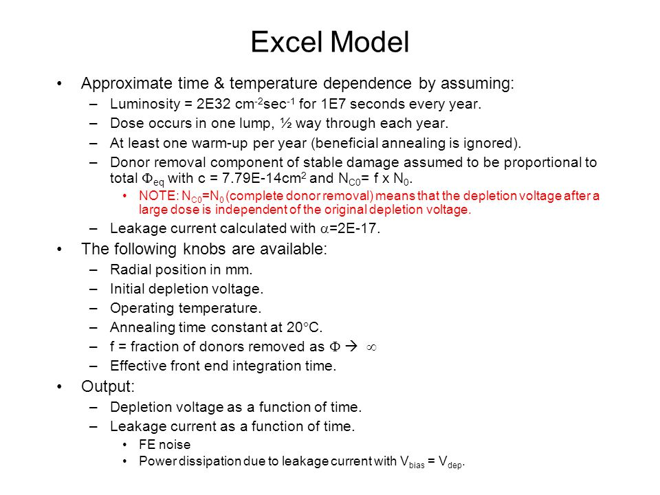 Excel Model Approximate time & temperature dependence by assuming: –Luminosity = 2E32 cm -2 sec -1 for 1E7 seconds every year.
