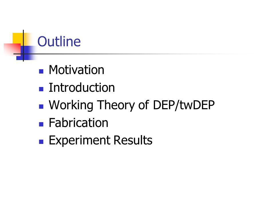 Outline Motivation Introduction Working Theory of DEP/twDEP Fabrication Experiment Results