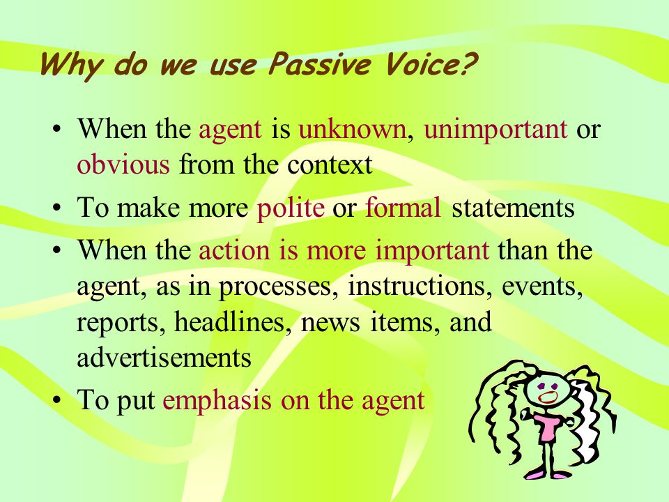 Verb to be (Tense) + Past Participle … I was only hired a week ago. How to form Passive Voice