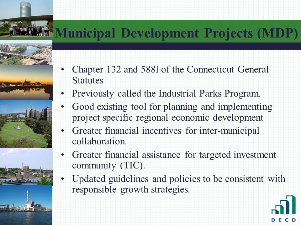 Chapter 132 and 588l of the Connecticut General Statutes Previously called the Industrial Parks Program.
