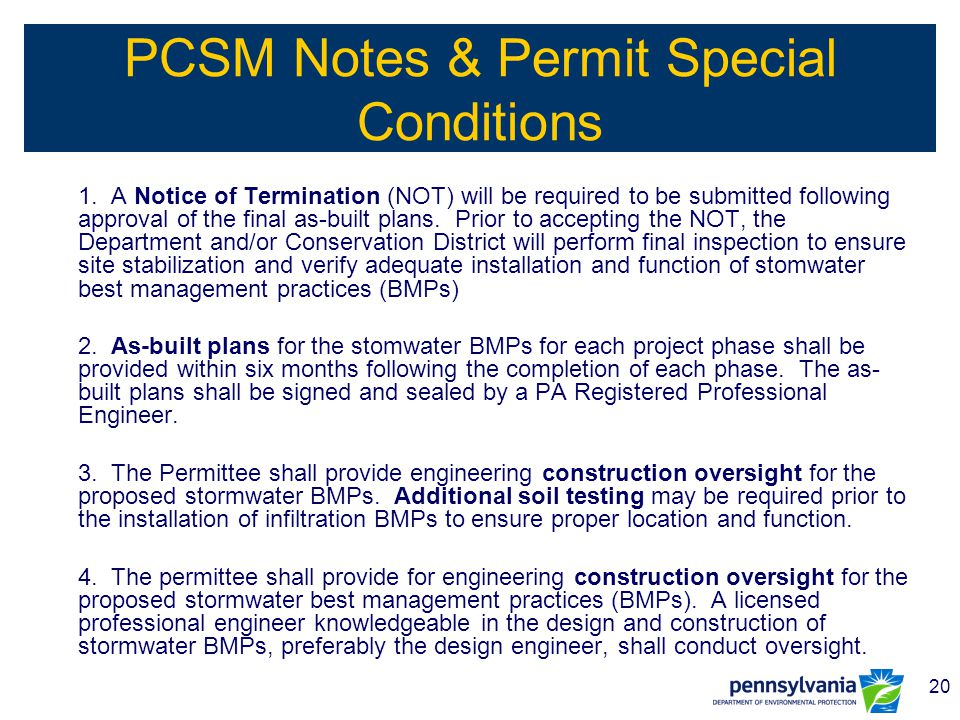 20 PCSM Notes & Permit Special Conditions 1. A Notice of Termination (NOT) will be required to be submitted following approval of the final as-built p