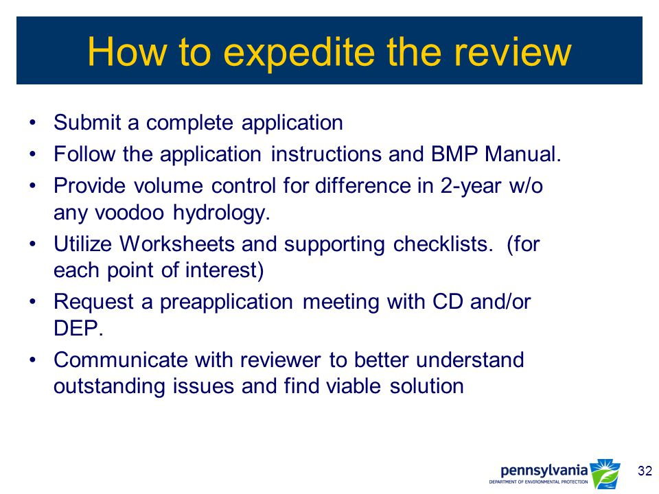 32 How to expedite the review Submit a complete application Follow the application instructions and BMP Manual. Provide volume control for difference