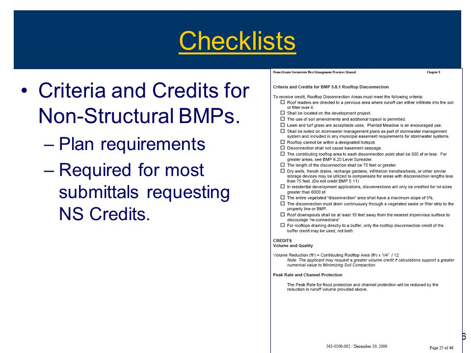 36 Checklists Criteria and Credits for Non-Structural BMPs. –Plan requirements –Required for most submittals requesting NS Credits.