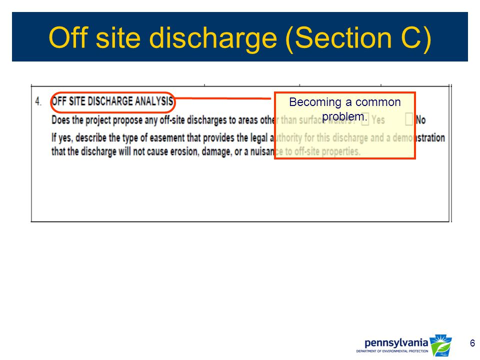 7 Off Site Discharges –Easements (Legal Issue) Fact Sheet Follow bulleted items –Analysis of discharge Discharges to non-surfaces waters need to demonstrate that the discharge will not cause erosion or damage –Discharge to Non-Surface Water: Level Spreader Conveyance Inflow h Y X Level Spreader Undisturbed Ground Profile View N.T.S.