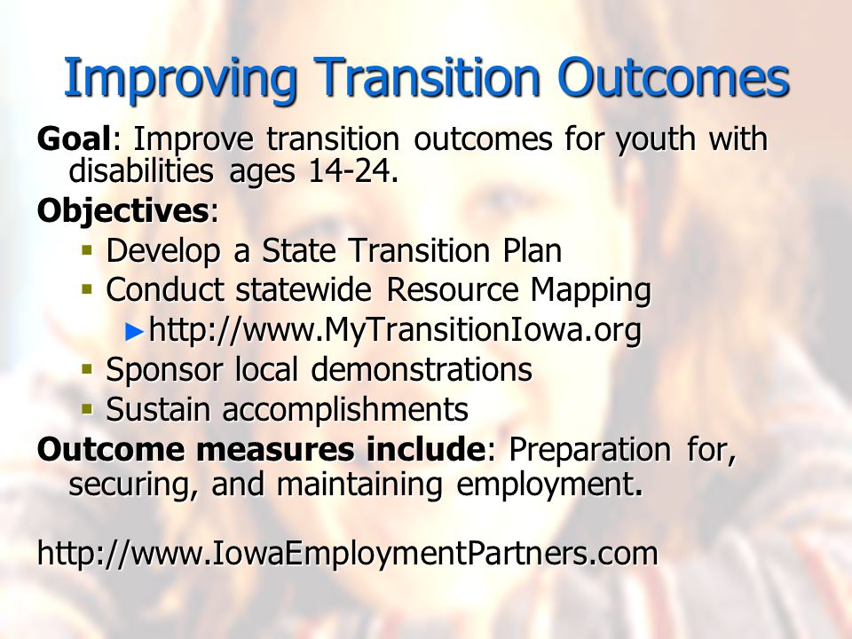 Goal: Improve transition outcomes for youth with disabilities ages 14-24.