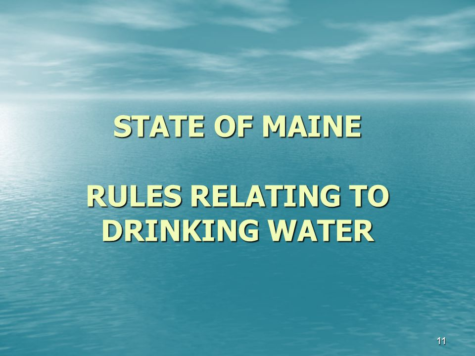 STATE OF MAINE RULES RELATING TO DRINKING WATER 11