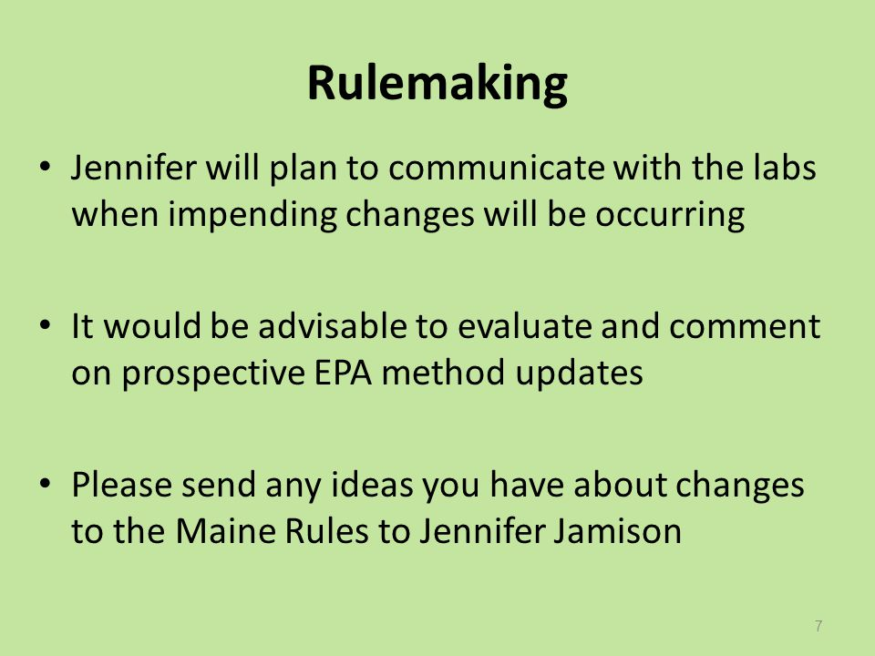 Rulemaking Jennifer will plan to communicate with the labs when impending changes will be occurring It would be advisable to evaluate and comment on p