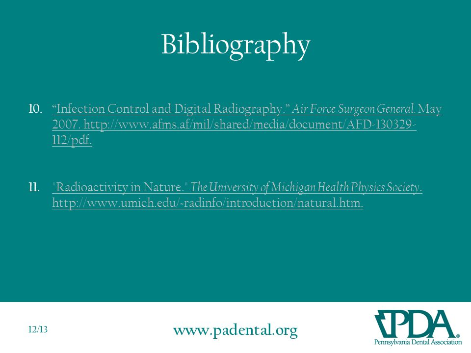www.padental.org 12/13 Bibliography 10. Infection Control and Digital Radiography. Air Force Surgeon General.
