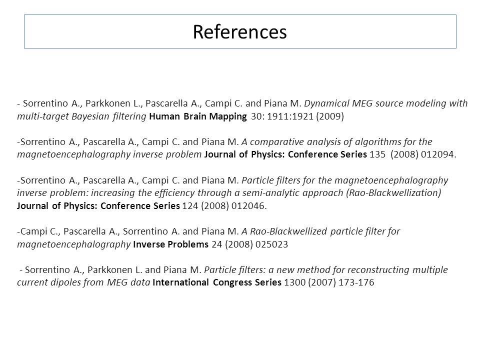 References - Sorrentino A., Parkkonen L., Pascarella A., Campi C.