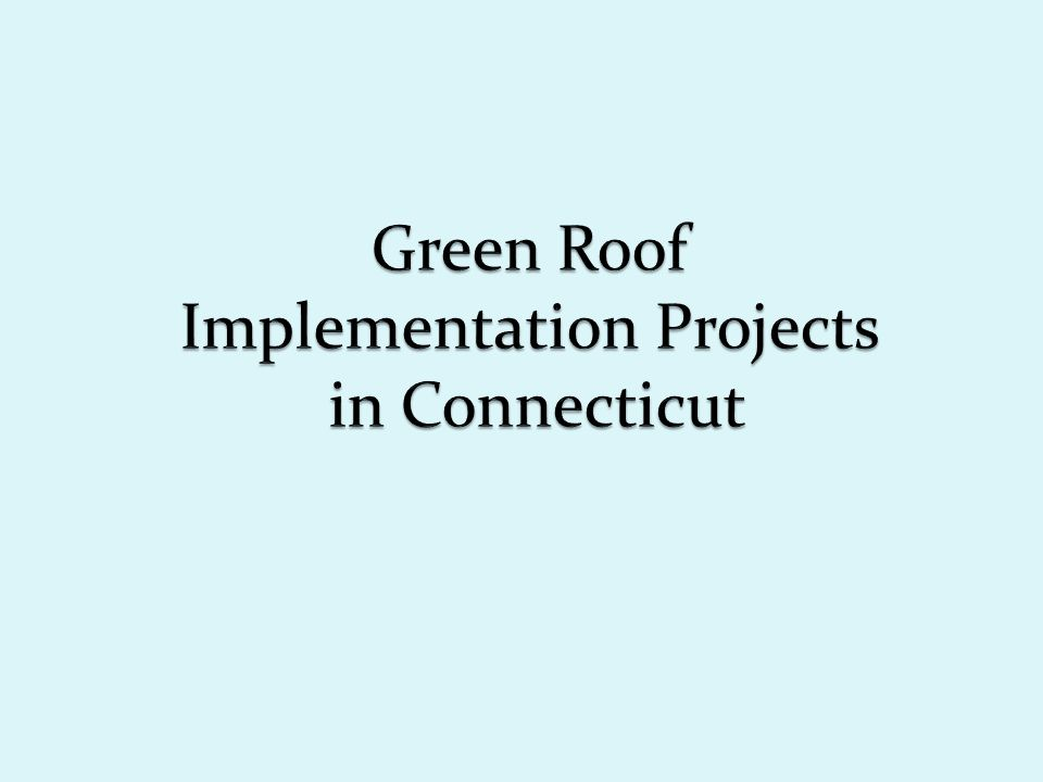Green Roofs Aetna Building– Hartford, CT Photo: CT DEP