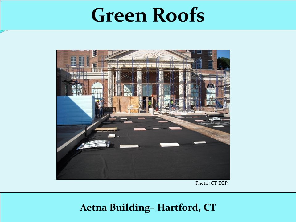 Green Roofs Aetna Building– Hartford, CT Photo: CT DEP