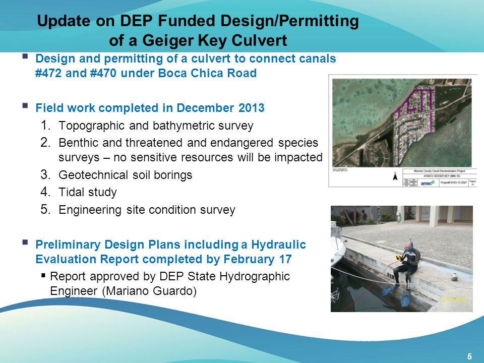 5 Update on DEP Funded Design/Permitting of a Geiger Key Culvert  Design and permitting of a culvert to connect canals #472 and #470 under Boca Chica