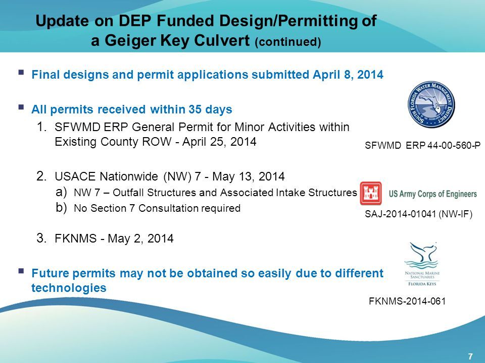7 Update on DEP Funded Design/Permitting of a Geiger Key Culvert (continued)  Final designs and permit applications submitted April 8, 2014  All per