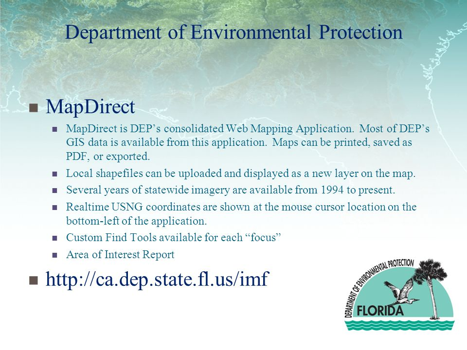 Department of Environmental Protection MapDirect MapDirect is DEP's consolidated Web Mapping Application.