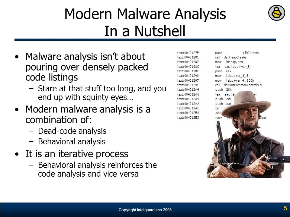 Copyright Intelguardians 2008 5 Modern Malware Analysis In a Nutshell Malware analysis isn't about pouring over densely packed code listings –Stare at