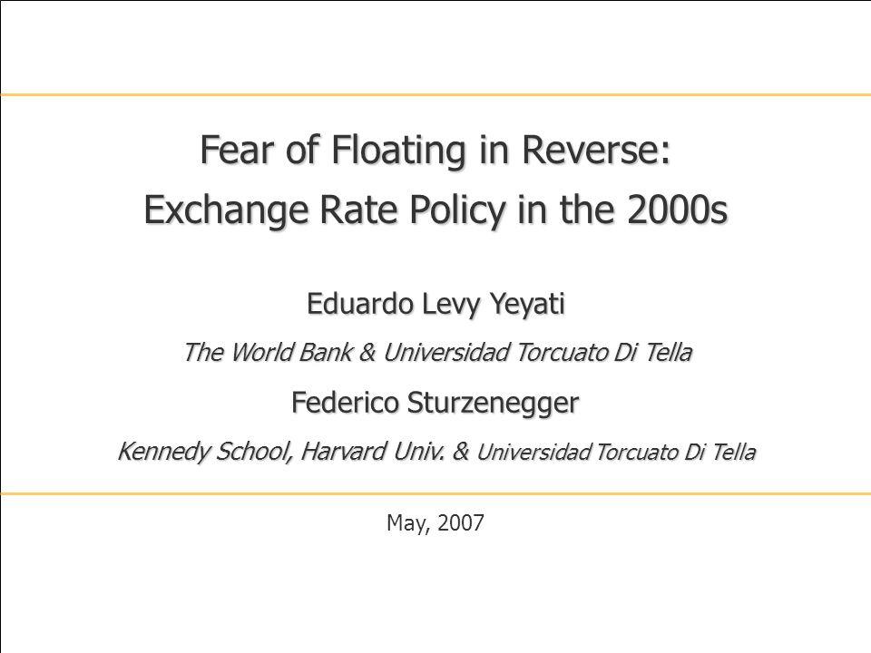 22 Eduardo Levy Yeyati The World Bank & Universidad Torcuato Di Tella Federico Sturzenegger Kennedy School, Harvard Univ.
