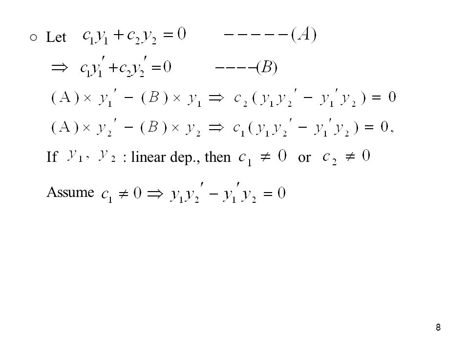 ○ Theorem 2.3: 1) Either or 2) : linearly independent iff Proof (2): (i) (if : linear indep.