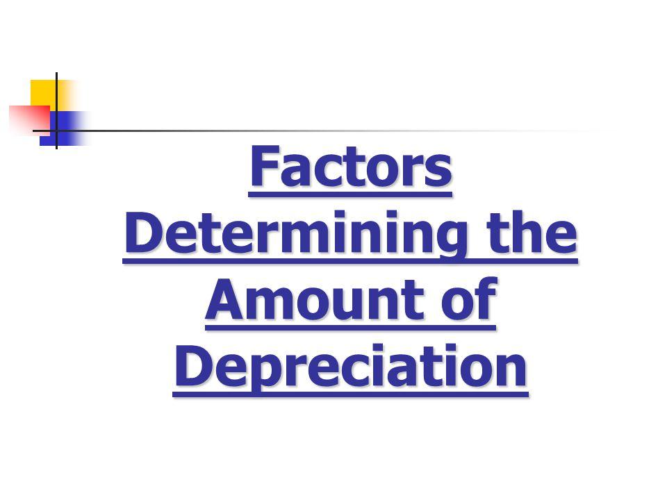 Factors Determining the Amount of Depreciation