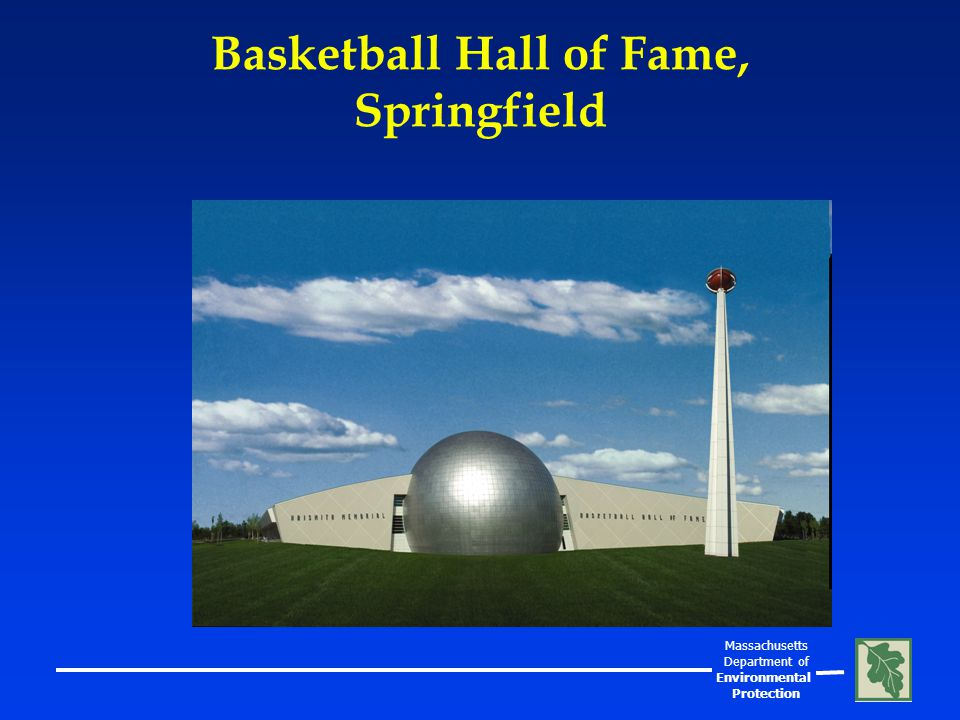 Massachusetts Department of Environmental Protection Basketball Hall of Fame, Springfield