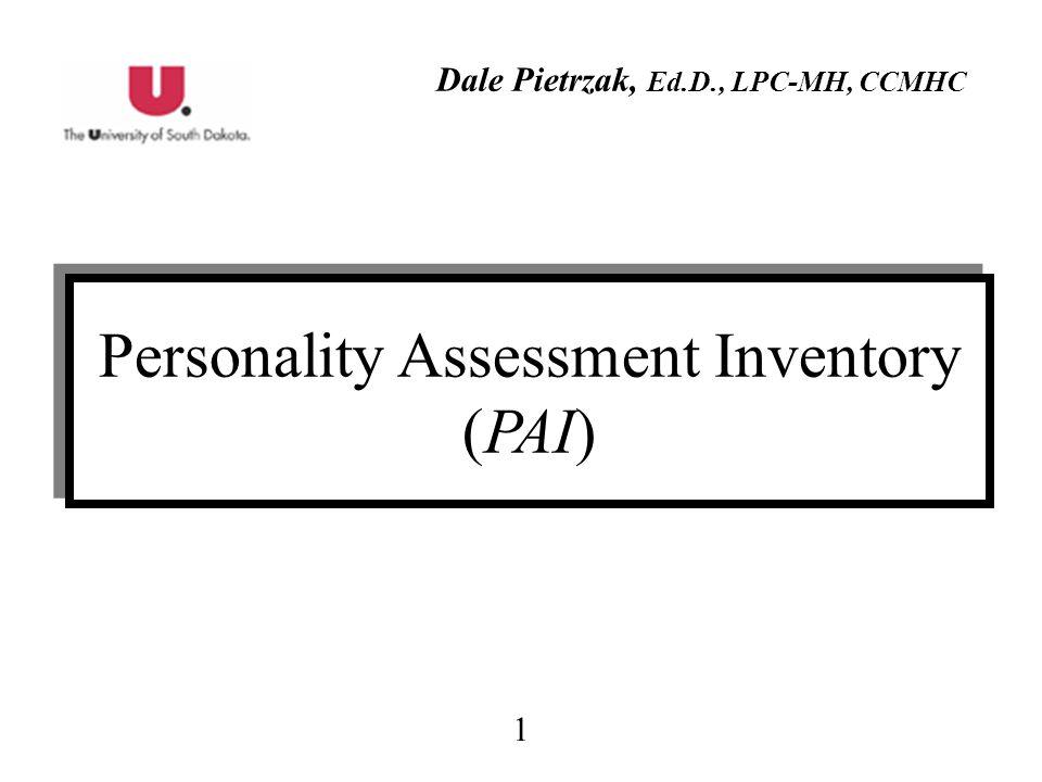 1 Personality Assessment Inventory (PAI) Dale Pietrzak, Ed.D., LPC-MH, CCMHC