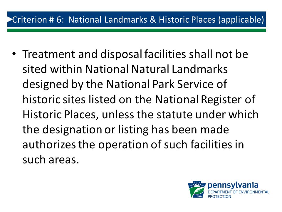 Treatment and disposal facilities shall not be sited within National Natural Landmarks designed by the National Park Service of historic sites listed on the National Register of Historic Places, unless the statute under which the designation or listing has been made authorizes the operation of such facilities in such areas.
