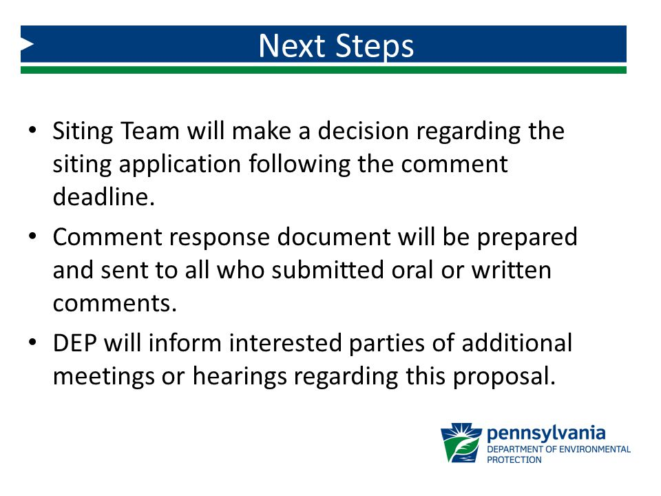 Siting Team will make a decision regarding the siting application following the comment deadline.