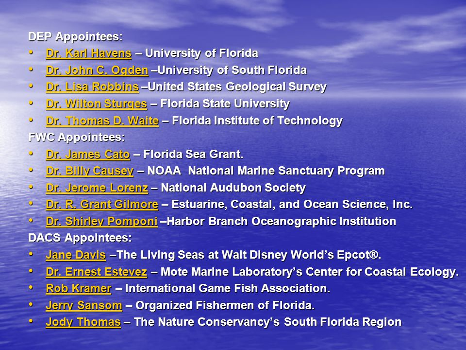 DEP Appointees: Dr. Karl Havens – University of Florida Dr.