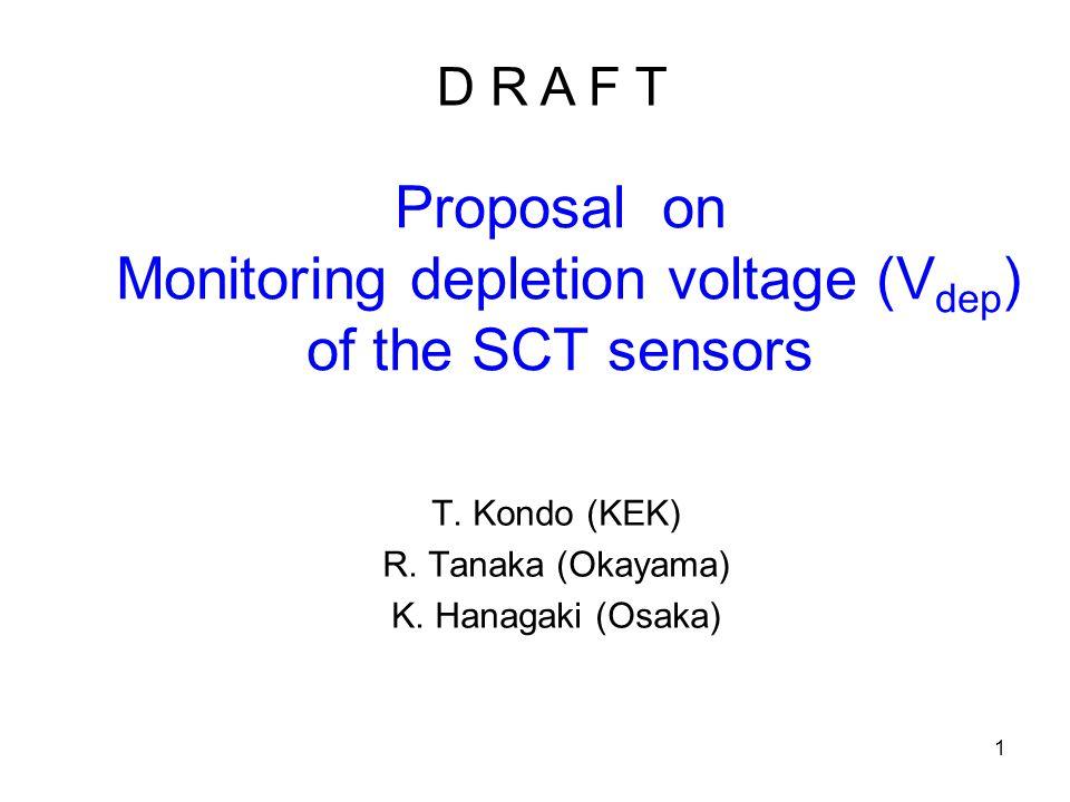 1 Proposal on Monitoring depletion voltage (V dep ) of the SCT sensors T.