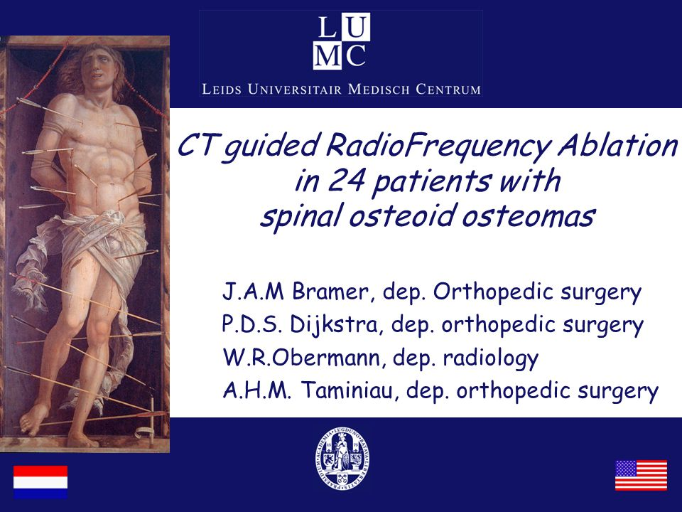 CT guided RadioFrequency Ablation in 24 patients with spinal osteoid osteomas J.A.M Bramer, dep.