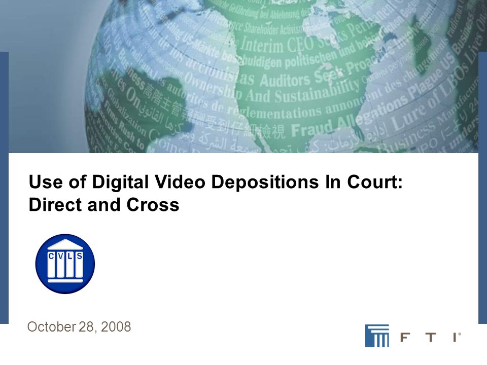 Use of Digital Video Depositions In Court: Direct and Cross October 28, 2008