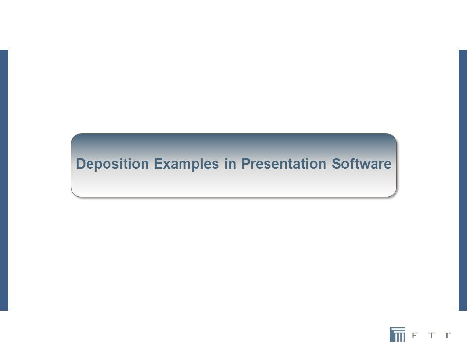 Deposition Examples in Presentation Software