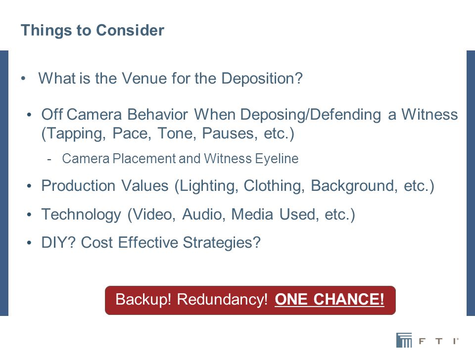 Things to Consider What is the Venue for the Deposition.
