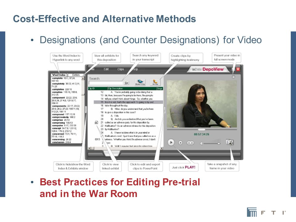 8 Opening and Closing Using Deposition Video Embedded Within a PowerPoint® Presentation Included in Non-linear Opening/Closing Presentations Debating the Use of Still Shots/Transcript v.