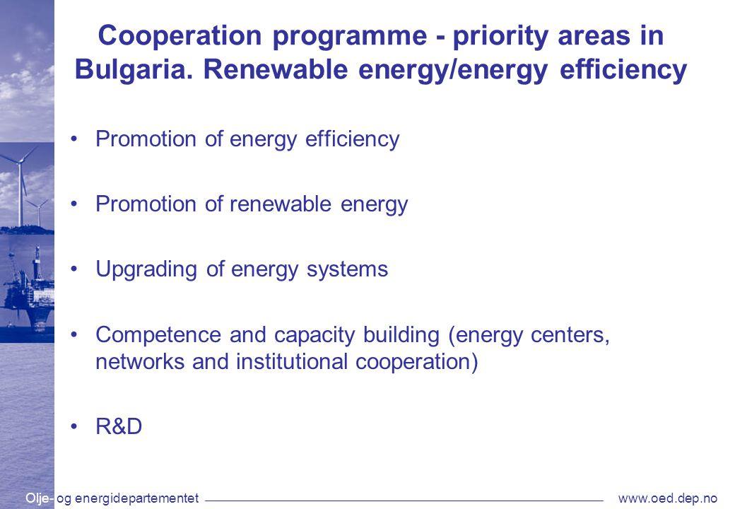Olje- og energidepartementetwww.oed.dep.no Cooperation programme - priority areas in Bulgaria.