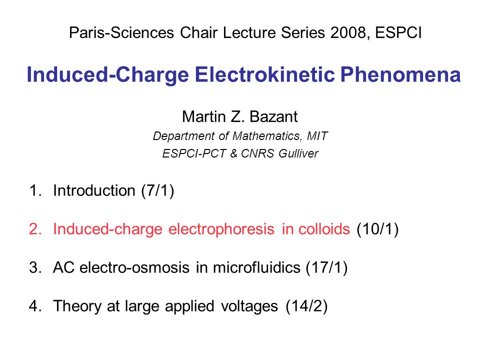 Induced-Charge Electrokinetic Phenomena Martin Z.