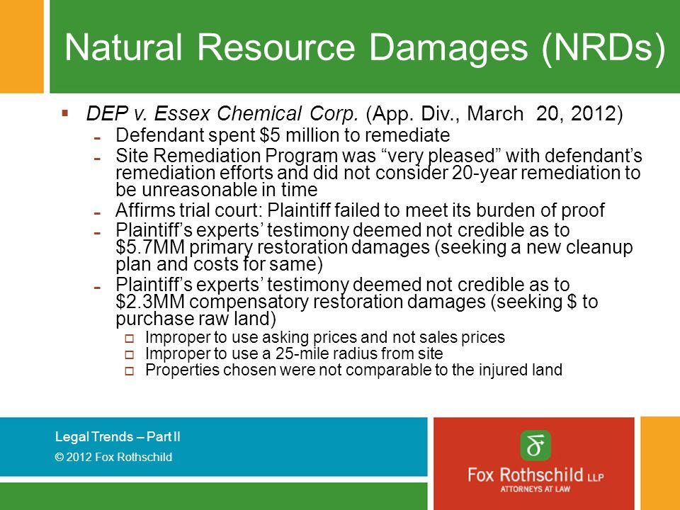 Legal Trends – Part II © 2012 Fox Rothschild Natural Resource Damages (NRDs)  DEP v.