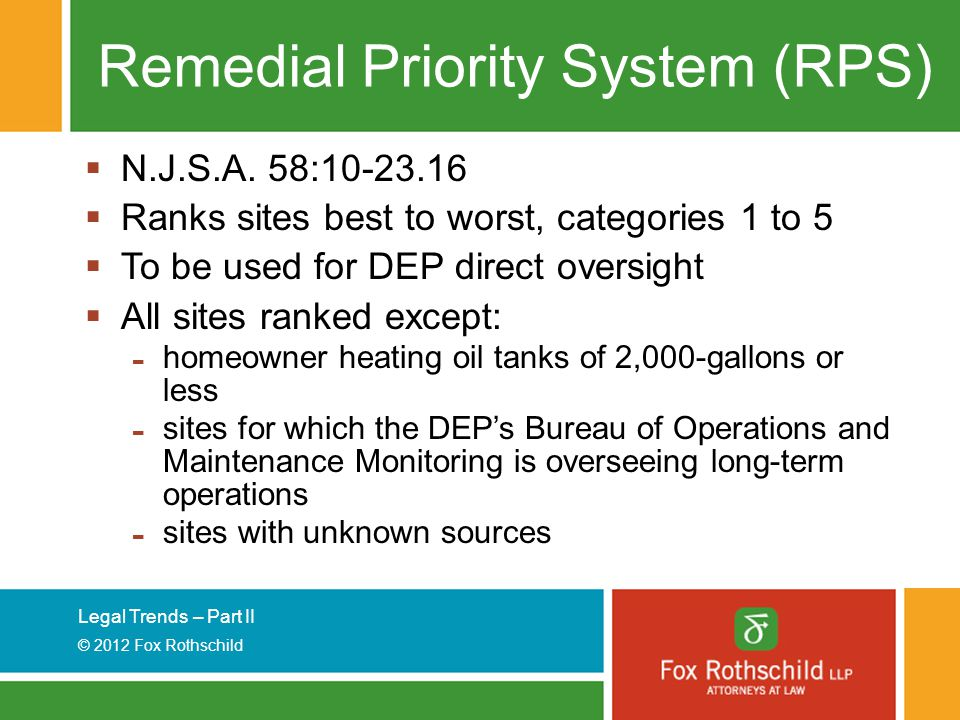 Legal Trends – Part II © 2012 Fox Rothschild Remedial Priority System (RPS)  N.J.S.A.