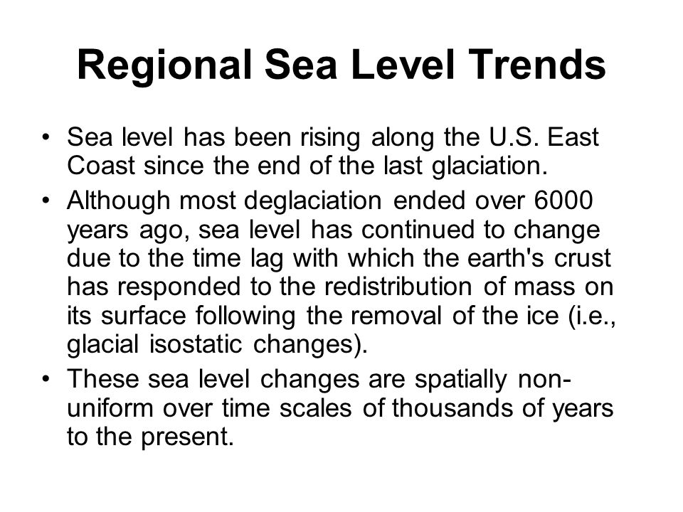 Regional Sea Level Trends Sea level has been rising along the U.S.