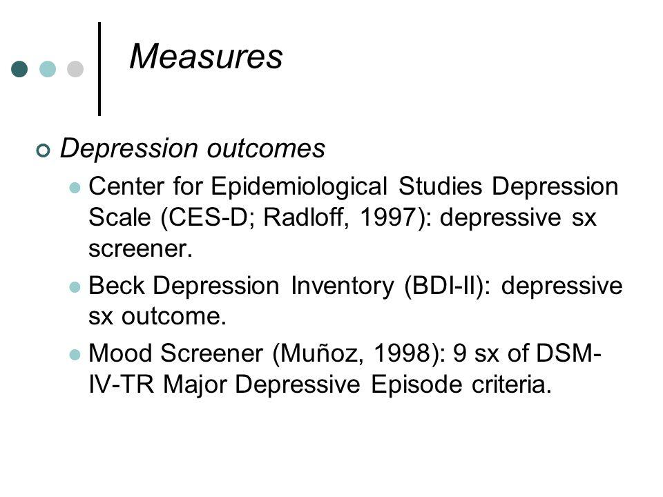Measures Depression outcomes Center for Epidemiological Studies Depression Scale (CES-D; Radloff, 1997): depressive sx screener.
