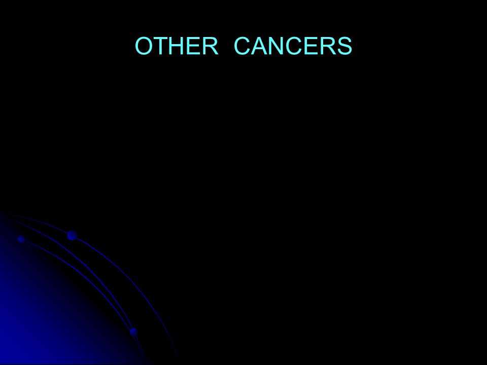 OTHER CANCERS