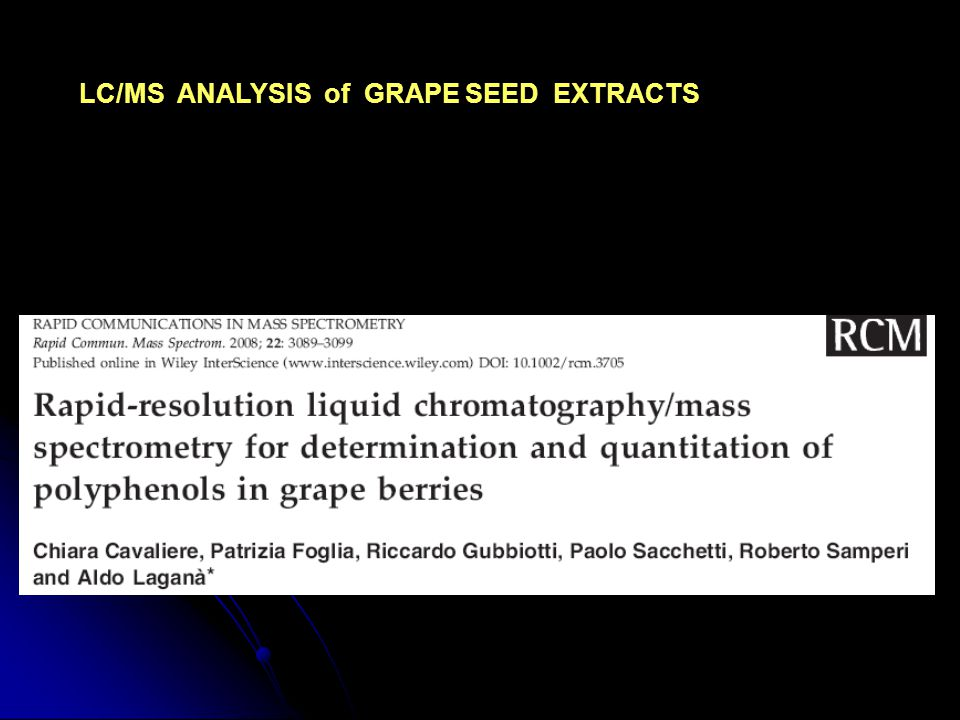 LC/MS ANALYSIS of GRAPE SEED EXTRACTS