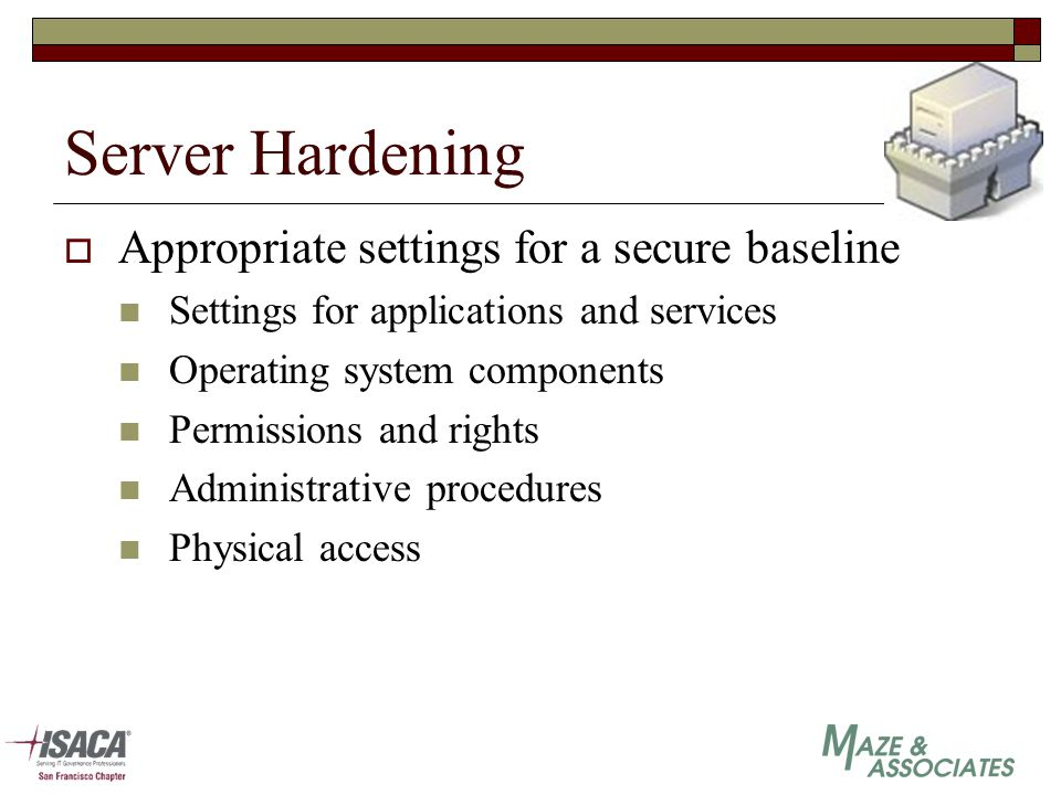  Appropriate settings for a secure baseline Settings for applications and services Operating system components Permissions and rights Administrative procedures Physical access